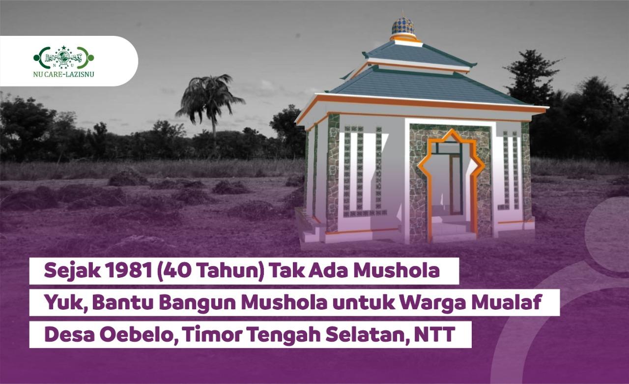 Mari Bangun Mushola Pertama untuk Warga Kampung Mualaf di NTT!