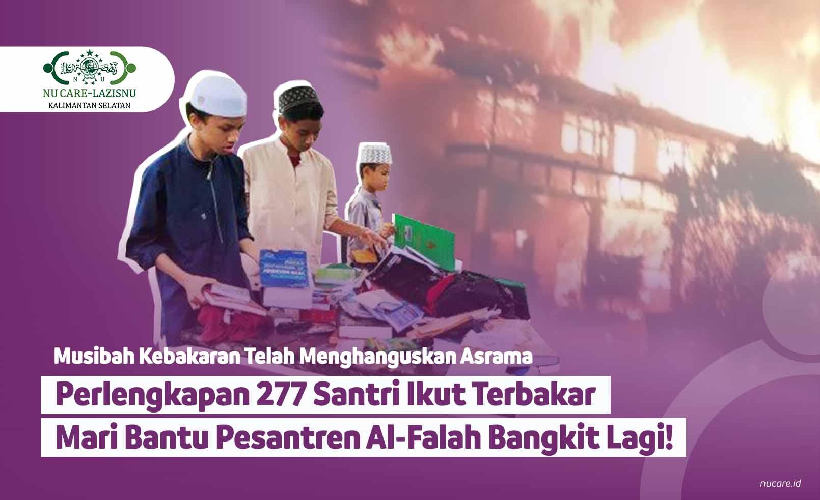 Pesantren Al-Falah Banjarbaru Kalsel Terbakar, Mari Bantu!