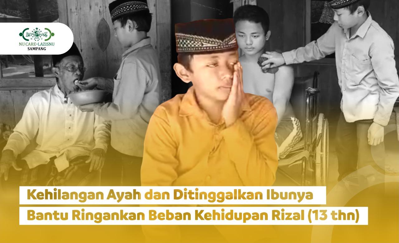 Rawat Kakek dan Kakaknya Seorang Diri, Mari Bantu Rizal!